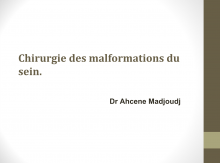 La chirurgie des malformations mammaires